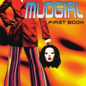 "Mudgirl - ""First Book"""